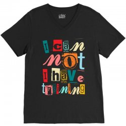 I can not, I have training V-Neck Tee | Artistshot