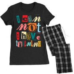 I can not, I have training Women's Pajamas Set | Artistshot