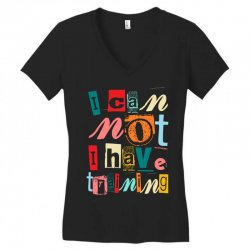 I can not, I have training Women's V-Neck T-Shirt | Artistshot