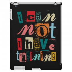 I can not, I have training iPad 3 and 4 Case | Artistshot