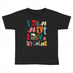 I can not, I have training Toddler T-shirt | Artistshot