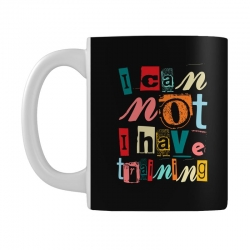 I can not, I have training Mug | Artistshot
