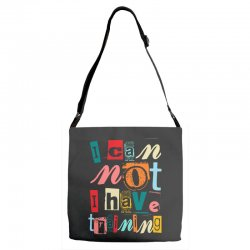 I can not, I have training Adjustable Strap Totes | Artistshot