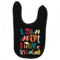 I can not, I have training Baby Bibs | Artistshot