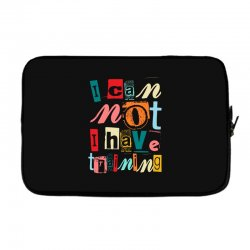 I can not, I have training Laptop sleeve | Artistshot
