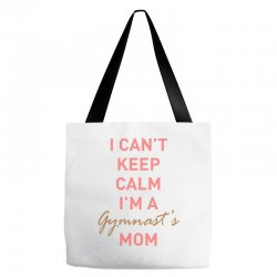I can't keep calm, I'm a Gumnast's mom Tote Bags | Artistshot