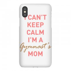 I can't keep calm, I'm a Gumnast's mom iPhoneX | Artistshot