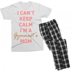 I can't keep calm, I'm a Gumnast's mom Men's T-shirt Pajama Set | Artistshot