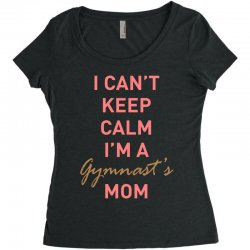 I can't keep calm, I'm a Gumnast's mom Women's Triblend Scoop T-shirt | Artistshot