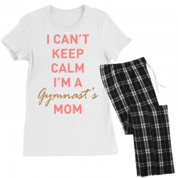I can't keep calm, I'm a Gumnast's mom Women's Pajamas Set | Artistshot