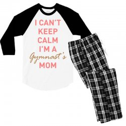 I can't keep calm, I'm a Gumnast's mom Men's 3/4 Sleeve Pajama Set | Artistshot