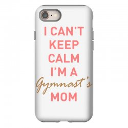 I can't keep calm, I'm a Gumnast's mom iPhone 8 | Artistshot