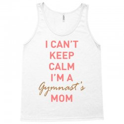 I can't keep calm, I'm a Gumnast's mom Tank Top | Artistshot