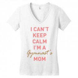 I can't keep calm, I'm a Gumnast's mom Women's V-Neck T-Shirt | Artistshot