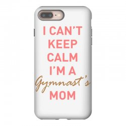 I can't keep calm, I'm a Gumnast's mom iPhone 8 Plus | Artistshot