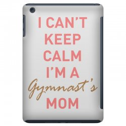 I can't keep calm, I'm a Gumnast's mom iPad Mini Case | Artistshot