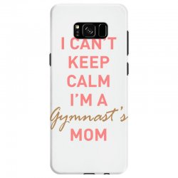 I can't keep calm, I'm a Gumnast's mom Samsung Galaxy S8 Case | Artistshot