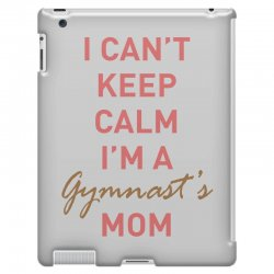 I can't keep calm, I'm a Gumnast's mom iPad 3 and 4 Case | Artistshot