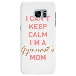 I can't keep calm, I'm a Gumnast's mom Samsung Galaxy S7 Edge Case | Artistshot