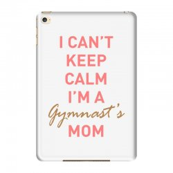 I can't keep calm, I'm a Gumnast's mom iPad Mini 4 | Artistshot