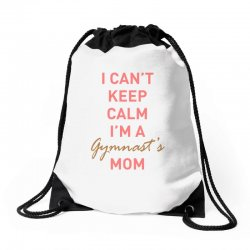 I can't keep calm, I'm a Gumnast's mom Drawstring Bags | Artistshot