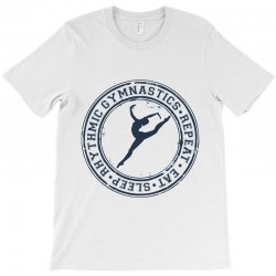 Eat, sleep, Rhythmic gymnastics, Repeat III T-Shirt | Artistshot