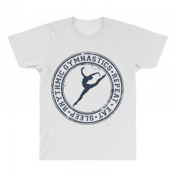 Eat, sleep, Rhythmic gymnastics, Repeat III All Over Men's T-shirt | Artistshot