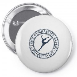 Eat, sleep, Rhythmic gymnastics, Repeat III Pin-back button | Artistshot