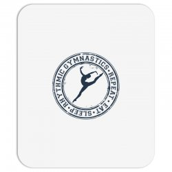 Eat, sleep, Rhythmic gymnastics, Repeat III Mousepad | Artistshot