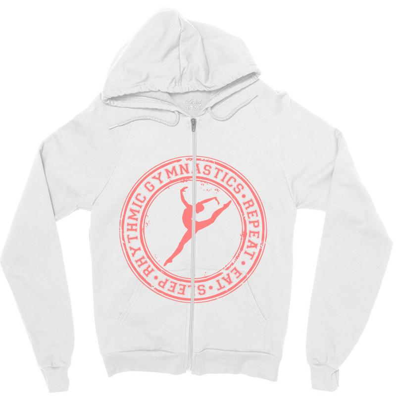 Eat, Sleep, Rhythmic Gymnastics, Repeat Iv Zipper Hoodie | Artistshot