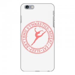 Eat, sleep, Rhythmic gymnastics, Repeat IV iPhone 6 Plus/6s Plus Case | Artistshot