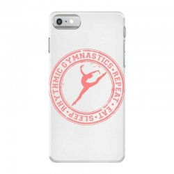 Eat, sleep, Rhythmic gymnastics, Repeat IV iPhone 7 Case | Artistshot