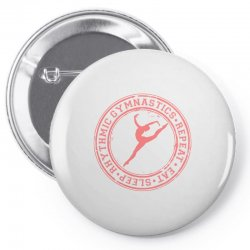 Eat, sleep, Rhythmic gymnastics, Repeat IV Pin-back button | Artistshot
