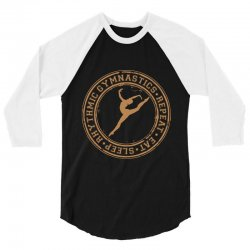 Eat, sleep, Rhythmic gymnastics, Repeat II 3/4 Sleeve Shirt | Artistshot