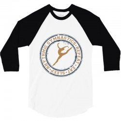 Eat, sleep, Rhythmic gymnastics, Repeat I 3/4 Sleeve Shirt | Artistshot