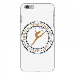 Eat, sleep, Rhythmic gymnastics, Repeat I iPhone 6 Plus/6s Plus Case | Artistshot