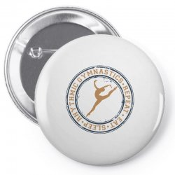 Eat, sleep, Rhythmic gymnastics, Repeat I Pin-back button | Artistshot