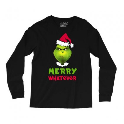 Merry Whatever Grinch Long Sleeve Shirts Designed By Akin