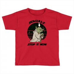 seagulls stop it now Toddler T-shirt | Artistshot