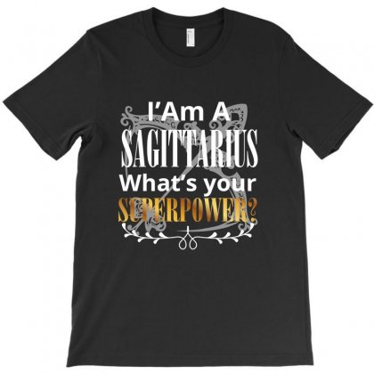 I Am A Sagittarius What's Your Superpower T-shirt Designed By Rardesign