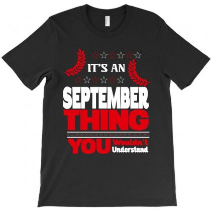 It's An September Thing T-shirt Designed By Rardesign