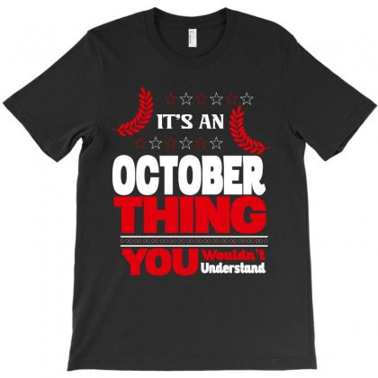It's An October Thing T-shirt Designed By Rardesign
