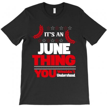 It's An June Thing T-shirt Designed By Rardesign