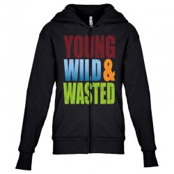 young wild wasted Youth Zipper Hoodie | Artistshot