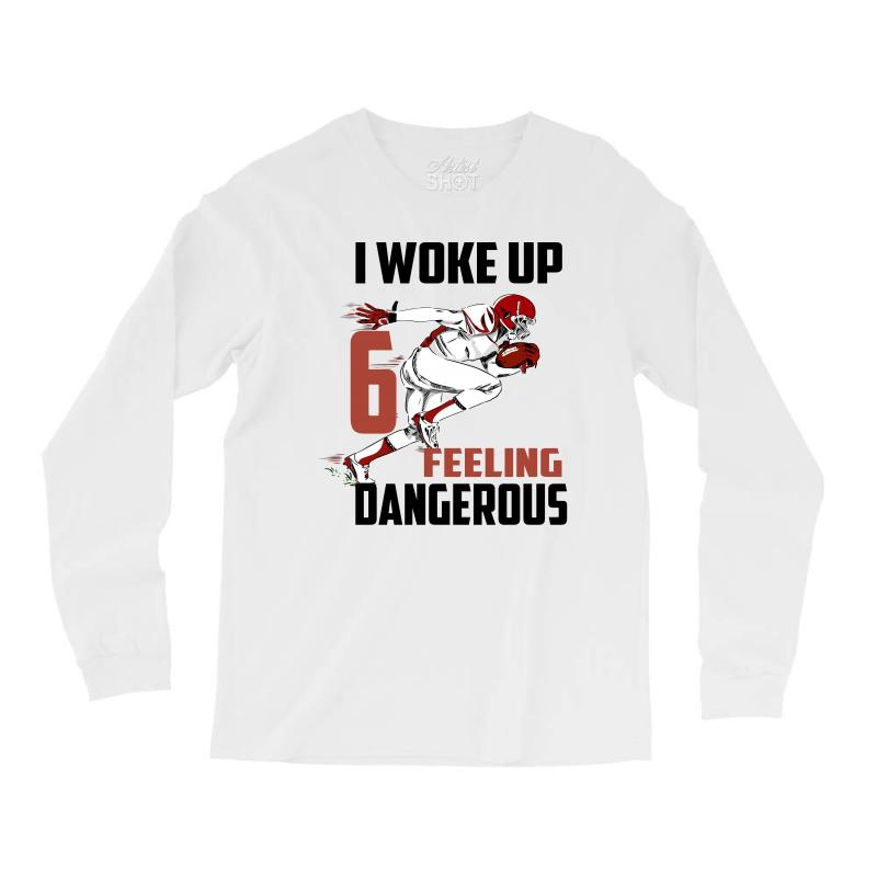 innovative design 6b814 b142c Baker Mayfield I Woke Up Feeling 6 Dangerous Long Sleeve Shirts. By  Artistshot