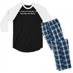 yes, i have a truck (no, i will not help you move) Men's 3/4 Sleeve Pajama Set | Artistshot