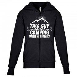 This Guy Loves Camping With His Family Youth Zipper Hoodie | Artistshot