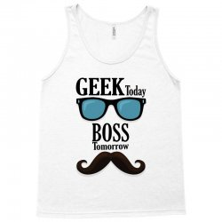 Geek Today Boss Tomorrow Tank Top | Artistshot