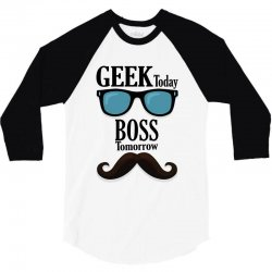 Geek Today Boss Tomorrow 3/4 Sleeve Shirt | Artistshot