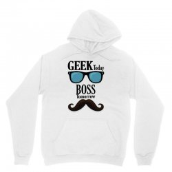 Geek Today Boss Tomorrow Unisex Hoodie | Artistshot